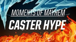 Moments of Mayhem: Caster Hype | All-Star Event 2016