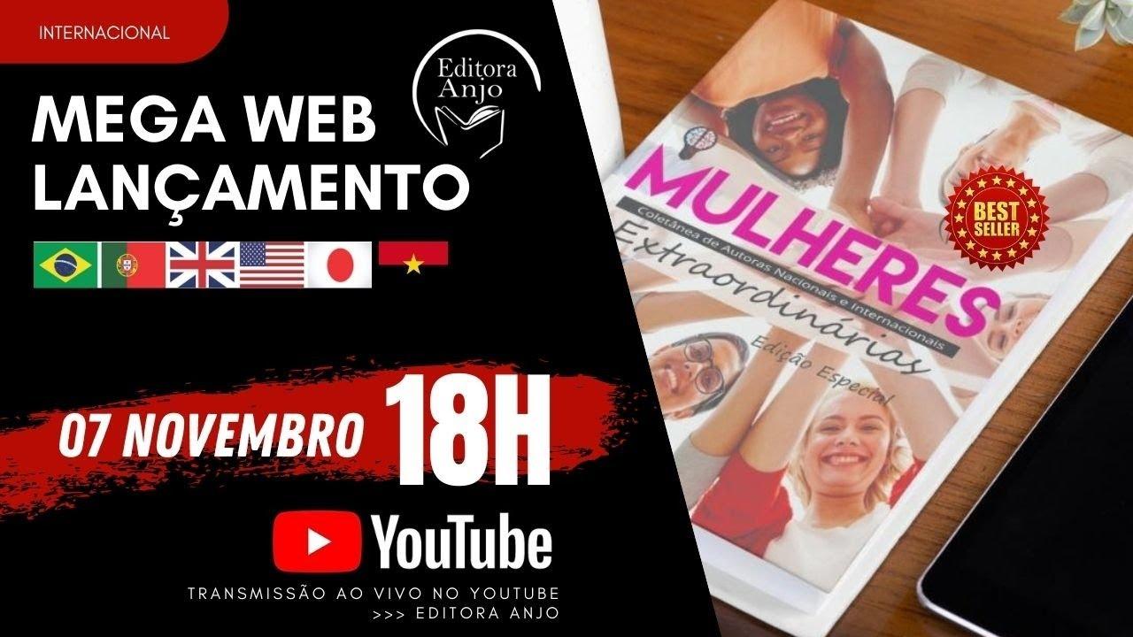 Web Lançamento Mulheres Extraordinárias transmitido ao vivo para 9 Países! Agradecimento em nota;