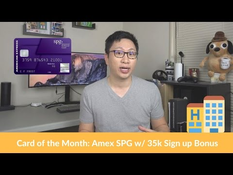 Card of the Month: Amex SPG with 35k Sign up Bonus (March2017)