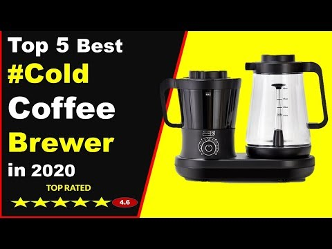 Top 5 Best Cold Coffee Brewer In 2020 (Buying Guide)