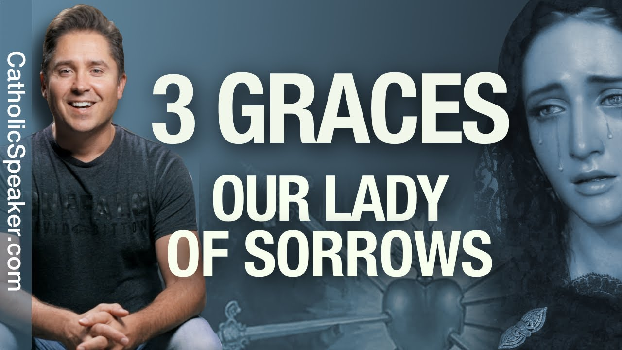 Our Lady Of Sorrows - 3 Graces