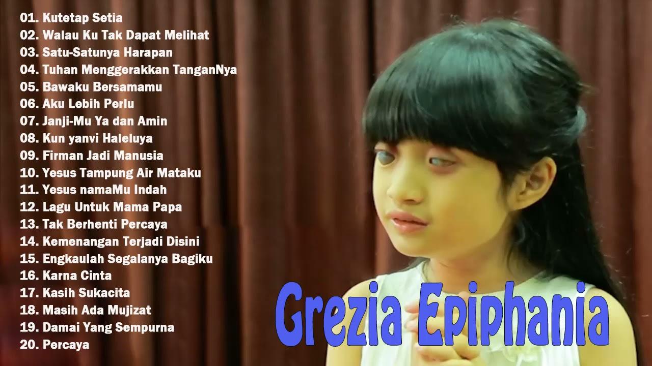 Grezia Epiphania Full Album 2021  - Lagu Rohani Kristen Terbaru 2021 True Worship