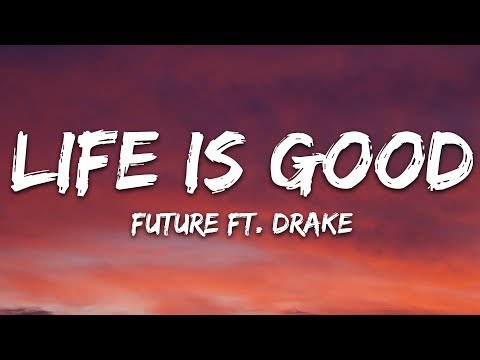 Future - Life Is Good (Lyrics) ft. Drake