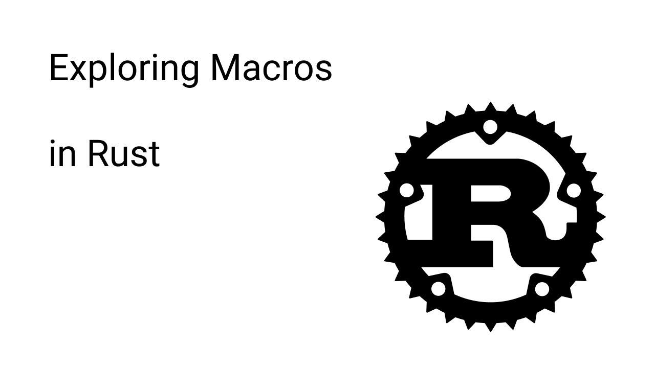 Exploring Macros in Rust Part 4