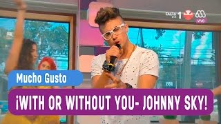 With or Without you - Johnny Sky - Mucho Gusto 2016