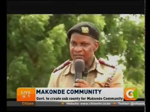 Gov't to create sub county for Makonde Community