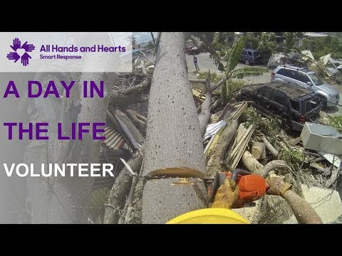All Hands and Hearts - A Day in the Life of a Volunteer