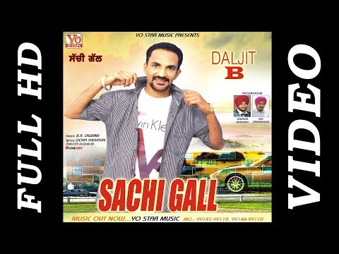 New Punjabi Song 2019 || Sachi Gall || Daljit B || Yo star Music present latest Punjabi song