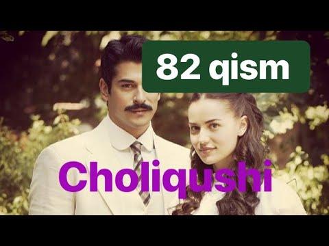 82 Choliqushi uzbek tilida HD 82 qism (turk seriali)