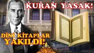 Atatürk Döneminde Kuran Yasaklandı  ve Dini Kitaplar Yakıldı! (Belgelerle İspat)
