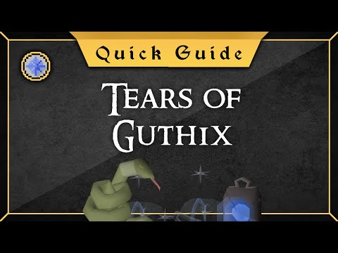 [Quick Guide] Tears Of Guthix