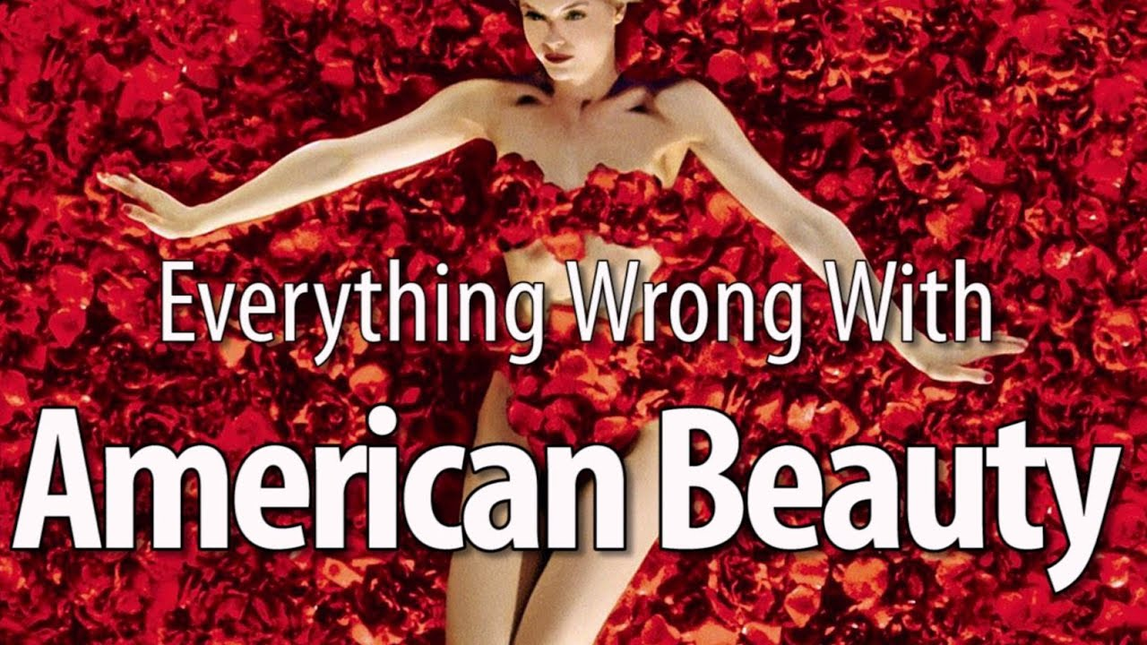 everything wrong american beauty in minutes or less everything wrong american beauty in 12 minutes or less