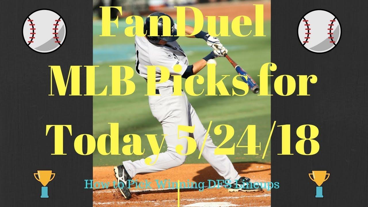 3833049da FanDuel MLB Picks for Today 5 24 18