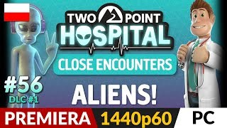 TWO POINT HOSPITAL PL  #56 (odc.56 DLC #1) ‍⚕️ DLC: Close Encounters - UWAGA: Spoilery DS!