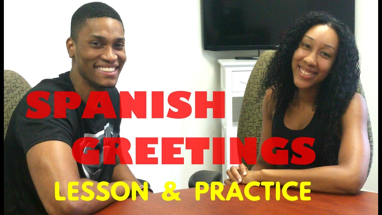 Spanish greetings learn how to greet people in spanish lesson 1 spanish greetings learn how to greet people in spanish lesson 1 m4hsunfo