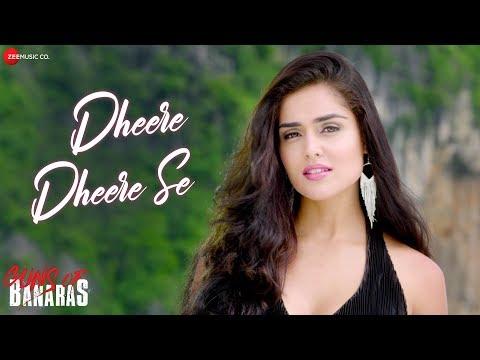 Dheere Dheere Se | Guns Of Banaras | Mohit Chauhan & Pawni Pandey | Karann Nathh & Nathalia