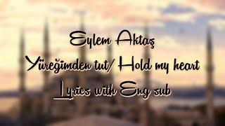 Eylem Aktaş - Yüreğimden tut/ Hold my heart Lyrics with Eng sub