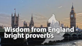 Wisdom from England - Bright English #Proverbs [HD]