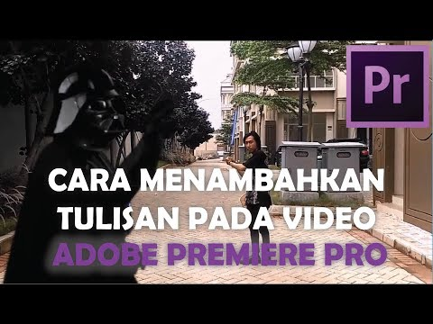 Cara Memasukan Tulisan Dalam Video - Adobe Premiere Pro (Teks Narasi))