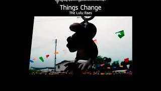 The Lulu Raes - Things Change [TH/EN Lyrics]