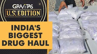 Gravitas US Edition: India seizes $2.7 billion of heroin from Afghanistan in Gujarat