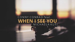 CONNY CONRAD feat. MICHAELA KUTI - When I see you (official video)