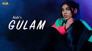 Гулам (Полная песня) Айш | Ашу Сидху | Новые песни на панджаби 2020 | Hub Recordz