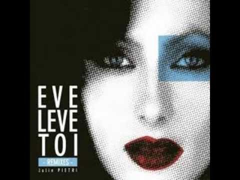 Eve , Lève-toi ; Julie Piétri