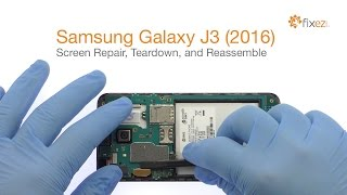 Samsung Galaxy J3 (2016) Screen Repair, Teardown and Reassemble - Fixez.com