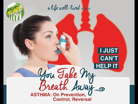 You take my breath away - A forum about ASTHMA: On prevention, Control, and Reversal