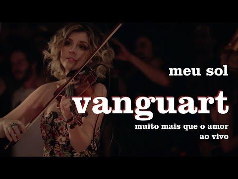 Vanguart - Meu Sol (Ao Vivo)