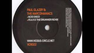 Paul Glazby & The Narcomaniacs - Acid Disco (D.A.V.E. The Drummer Remix)