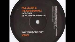 Paul Glazby & The Narcomaniacs - Acid Disco (D.A.V.E. The Drummer Remix)