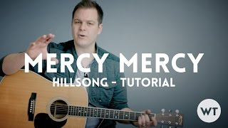 Mercy Mercy - Hillsong Tutorial