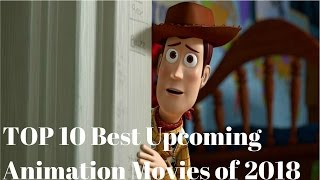 TOP 10 Best Upcoming Animated Movies 2018   Upcoming Disney, Pixar, DreamWorks Animated Movies 2018!