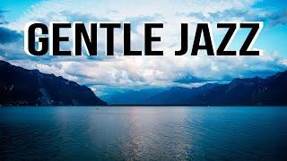 Relax Music - Gentle Jazz - Tender Jazz Piano Music - Soft Jazz