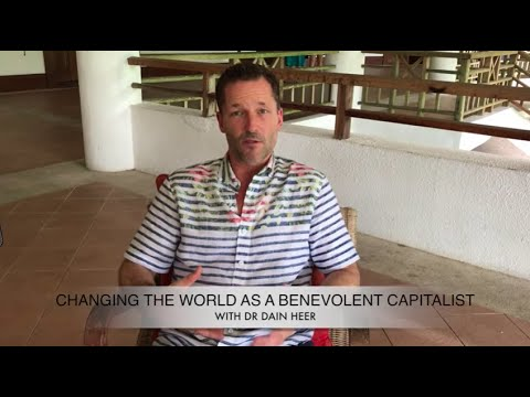Being You, Changing the World as a Benevolent Capitalist with Dr Dain Heer