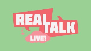 Real Talk LIVE! - A Discussion on Gender Identity & Sexuality