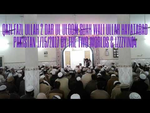 Dar Ul Uloom Shah Wali Ullah Pashto Bayan 2 Qazi Fazl Ullah 1/15/2017 Video Hayatabad Pakistan