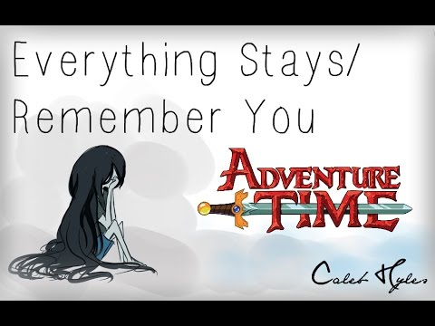 Adventure Time - Everything Stays/Remember You (Cover by Caleb Hyles)