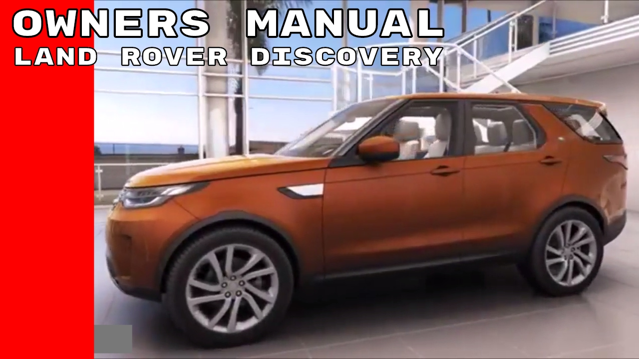 2017 land rover discovery owners manual youtube rh youtube com discovery 2 owners manual pdf discovery 2 owner manual