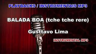 ♬ Playback / Instrumental Mp3 - BALADA BOA (tche tche rere) - Gusttavo Lima