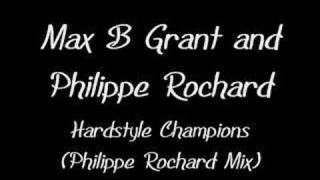 Max B Grant and Philippe Rochard - Hardstyle Champions (Ph..
