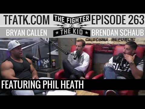 The Fighter and The Kid - Episode 263: Phil Heath