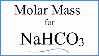 Molar Mass / Molecular Weight of NaHCO3 : Sodium hydrogen carbonate