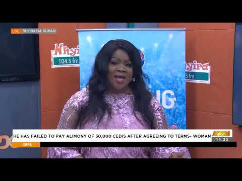 Woman: he has failed to pay alimony of 30,000 cedis after agreeing to terms -  Obra (18-6-21)