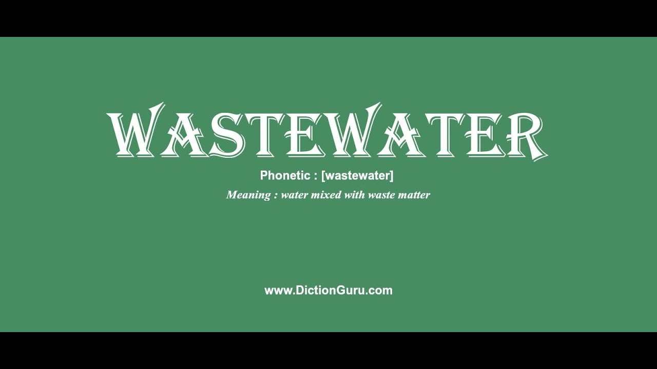wastewater pronounce wastewater with phonetic synonyms and