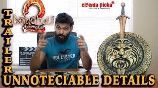 Baahubali 2 Trailer Unnoteciable Details || Cinemapicha