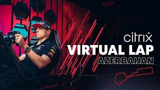 @Citrix Virtual Lap: Max Verstappen laps the Baku City Circuit