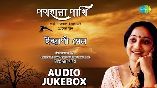 Best of Indrani Sen | Sentimental Bengali Songs of Kazi Nazrul | Audio Jukebox